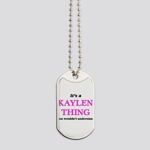It's a Kaylen thing, you wouldn't Dog Tags