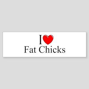 """I Love (Heart) Fat Chicks"" Bumper Sticker"
