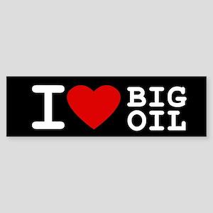 I <3 Big Oil Bumper Sticker