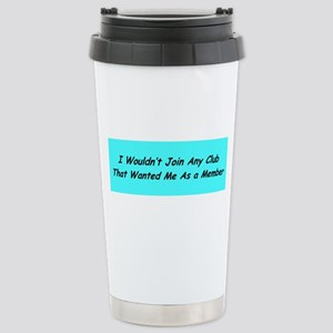"""""""Join Your Club?"""" Stainless Steel Travel Mug"""