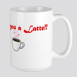 I love you a Latte! Large Mug