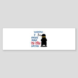 I have mad Jiu-Jitsu skills Sticker (Bumper)