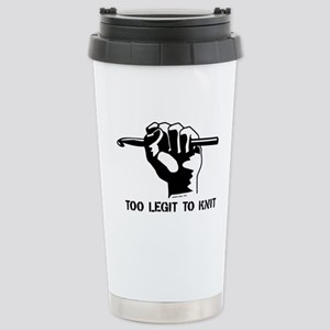 Too Legit to Knit Stainless Steel Travel Mug