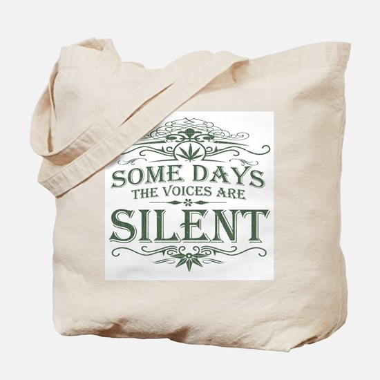 Some Days the Voices are Silent Tote Bag