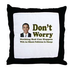 Don't Worry, Nothing Bad Can Throw Pillow