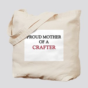 Proud Mother Of A CRAFTER Tote Bag