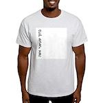 Made Me a Woman Light T-Shirt