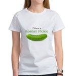 I have a Kosher Pickle Women's T-Shirt