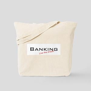 Banking / Dream! Tote Bag
