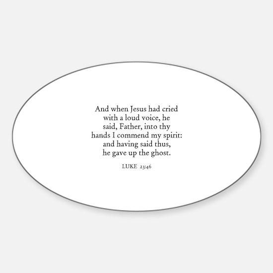LUKE 23:46 Oval Decal