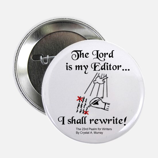 The Lord is My Editor Button - Fancy Font