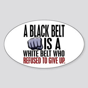 Refused To Give Up Black Belt Sticker (Oval)