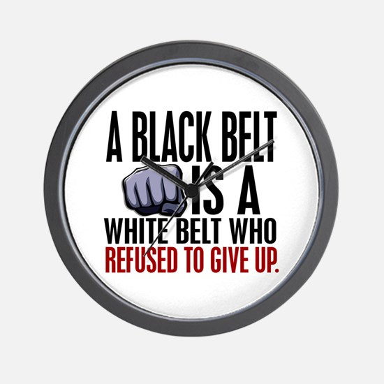 Refused To Give Up Black Belt Wall Clock