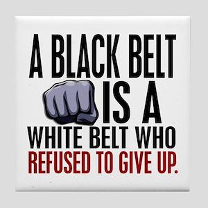 Refused To Give Up Black Belt Tile Coaster