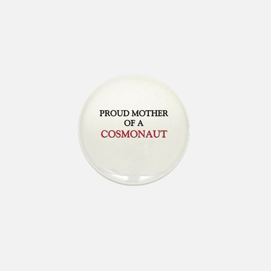 Proud Mother Of A COSMONAUT Mini Button