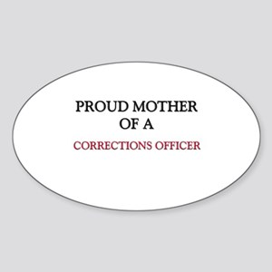 Proud Mother Of A CORRECTIONS OFFICER Sticker (Ova