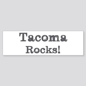 Tacoma rocks Bumper Sticker