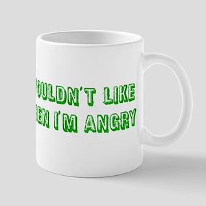 You wouldn't like me Mug
