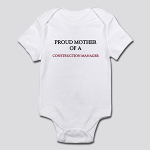 Proud Mother Of A CONSTRUCTION MANAGER Infant Body