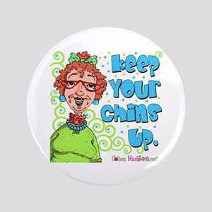 "Keep Your Chins Up! 3.5"" Button"