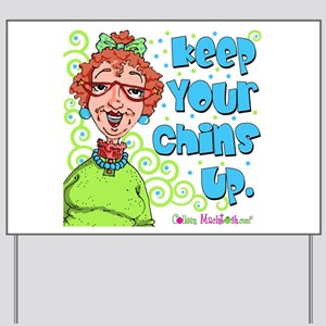 Keep Your Chins Up! Yard Sign