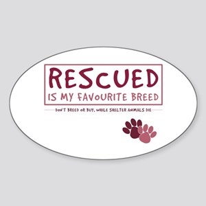 Rescued is my Favourite Breed Oval Sticker