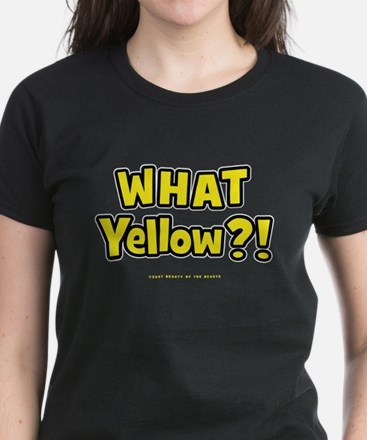 What Yellow?! Women's Dark T-Shirt