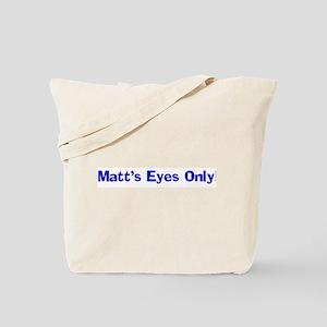 Matt's Eyes Only! Tote Bag