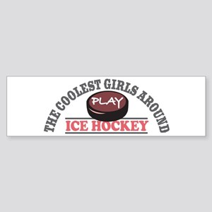 Coolest Girls Play Hockey Bumper Sticker