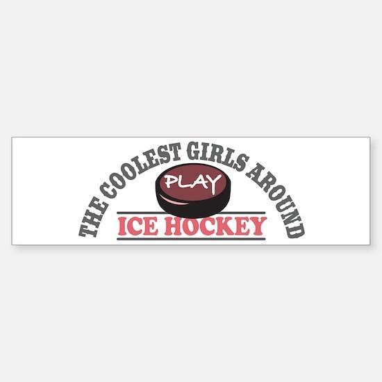 Coolest Girls Play Hockey Bumper Bumper Bumper Sticker