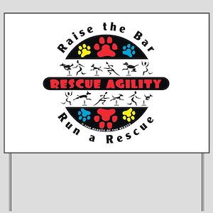 Rescue Agility - Raise Yard Sign