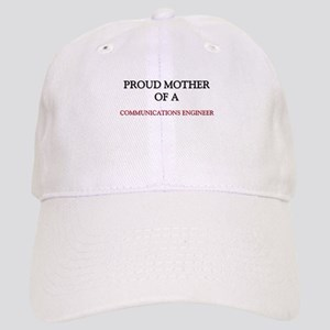 Proud Mother Of A COMMUNICATIONS ENGINEER Cap