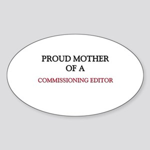 Proud Mother Of A COMMISSIONING EDITOR Sticker (Ov