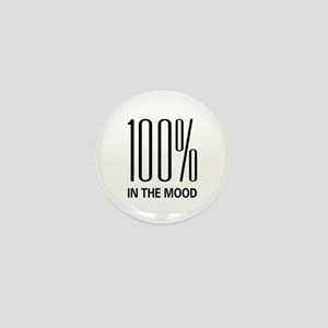 100% In The Mood Mini Button