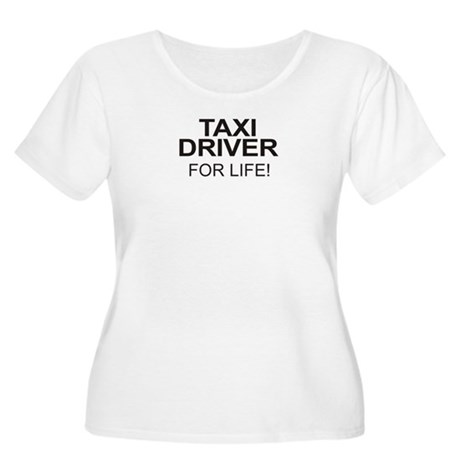 Taxi Driver For Life Women's Plus Size Scoop Neck