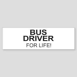 Bus Driver For Life Bumper Sticker