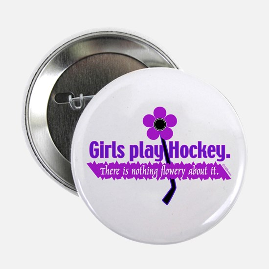 "Girls play Hockey 2.25"" Button"