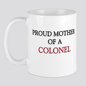 Proud Mother Of A COLONEL Mug