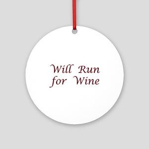 Will Run for Wine Ornament (Round)
