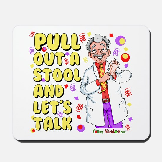 Pull out a stool Mousepad