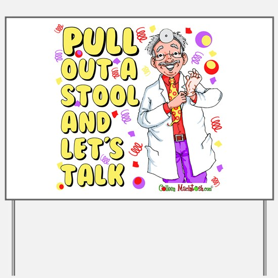 Pull out a stool Yard Sign