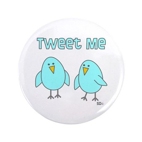 "Tweet Me 3.5"" Button (100 pack)"