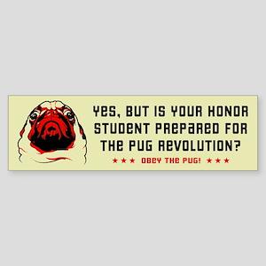 Prepare for Pug Revolution- Bumper Sticker