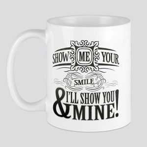 Show me Your Smile! Mug