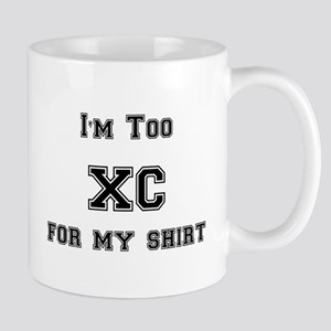 I'm Too XC For My Shirt Mug