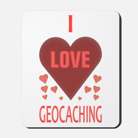 I Love Geocaching Mousepad