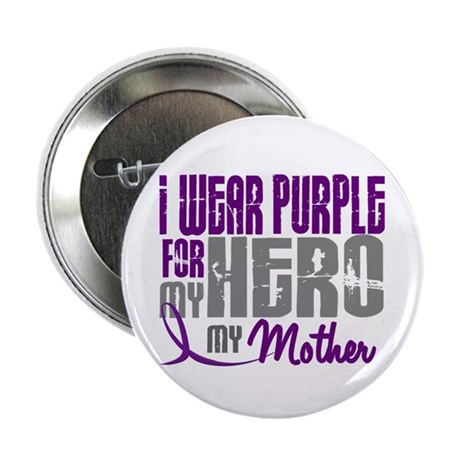 """I Wear Purple For My Hero 3 (Mother) 2.25"""" Button"""