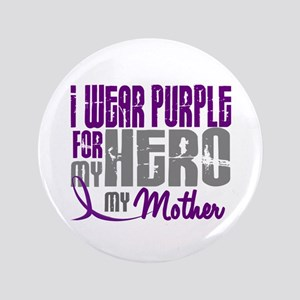 """I Wear Purple For My Hero 3 (Mother) 3.5"""" Button"""