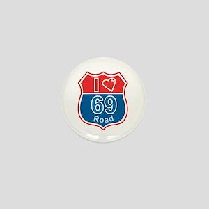 I love Road 69 Mini Button