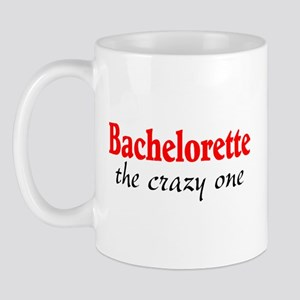 Bachelorette (The Crazy One) Mug